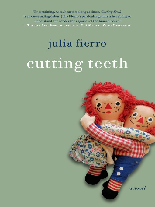 Title details for Cutting Teeth by Julia Fierro - Available