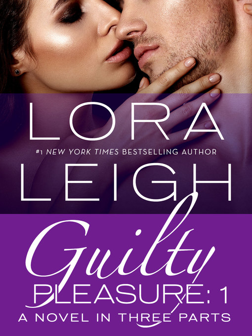 Title details for Guilty Pleasure, Part 1 by Lora Leigh - Wait list