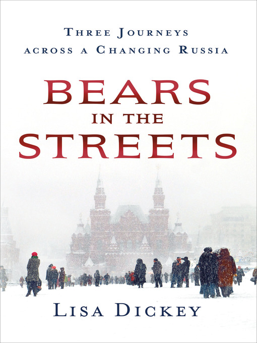 Title details for Bears in the Streets by Lisa Dickey - Wait list