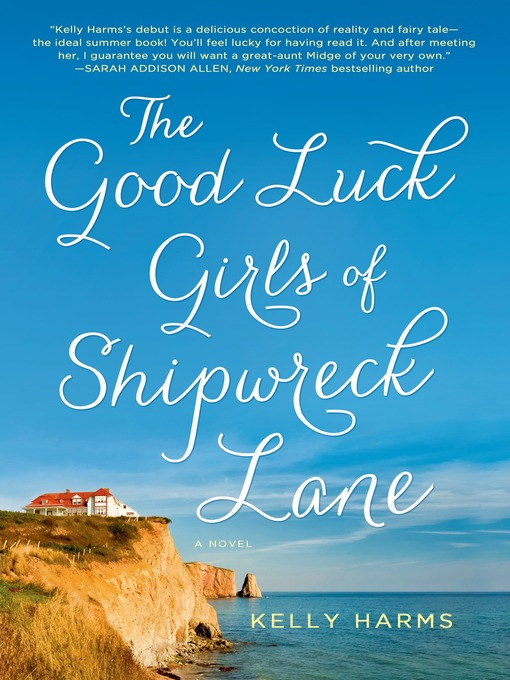 Title details for The Good Luck Girls of Shipwreck Lane by Kelly Harms - Wait list