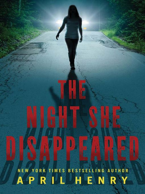 Title details for The Night She Disappeared by April Henry - Wait list