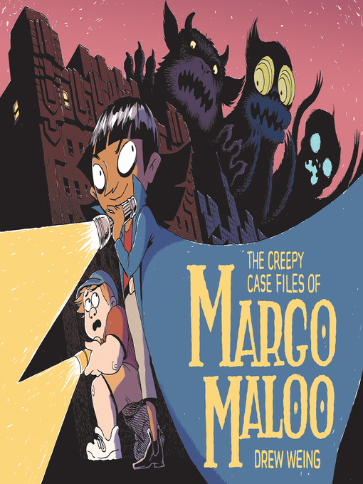 Title details for The Creepy Case Files of Margo Maloo by Drew Weing - Wait list
