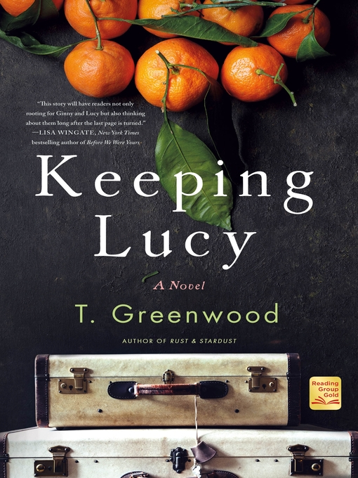 Title details for Keeping Lucy by T. Greenwood - Available