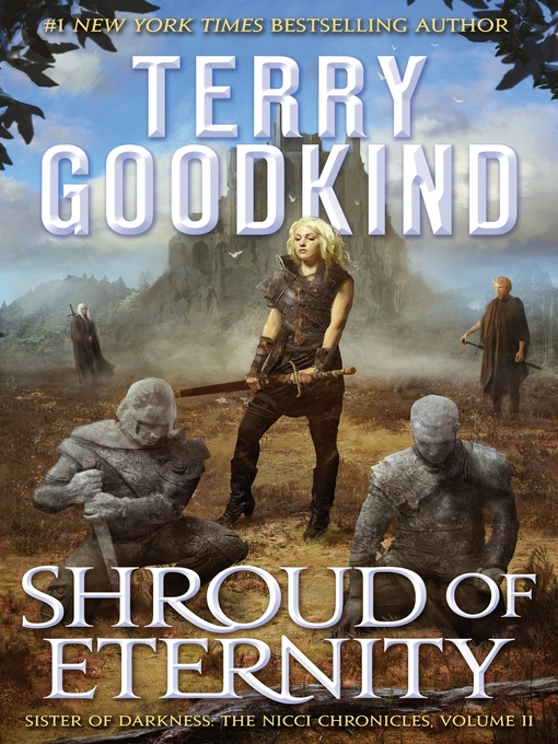 Title details for Shroud of Eternity by Terry Goodkind - Available