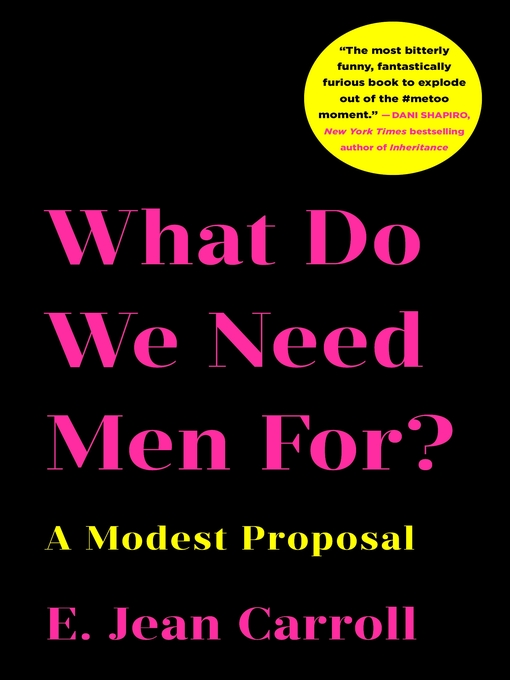 Title details for What Do We Need Men For? by E. Jean Carroll - Available