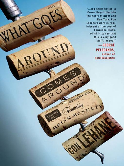 Title details for What Goes Around Comes Around by Con Lehane - Available