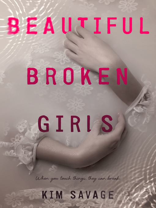 Title details for Beautiful Broken Girls by Kim Savage - Available