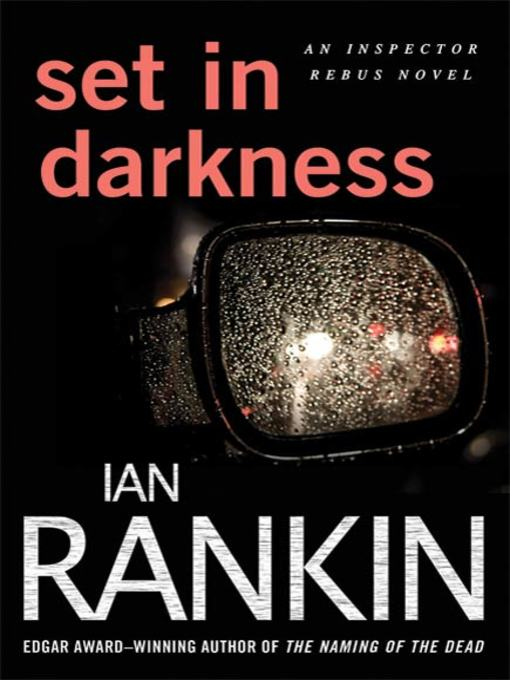 Title details for Set in Darkness by Ian Rankin - Available