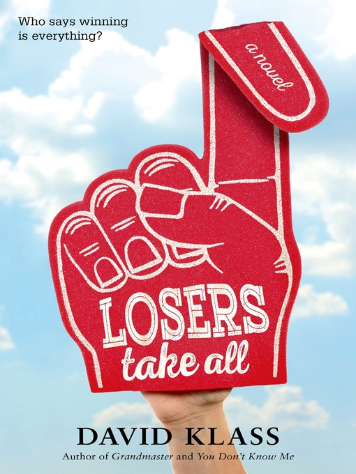 Title details for Losers Take All by David Klass - Wait list