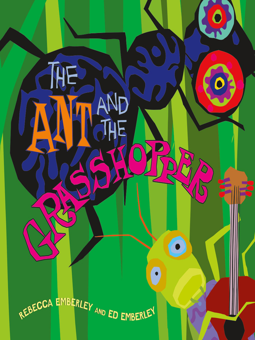 Title details for The Ant and the Grasshopper by Rebecca Emberley - Wait list