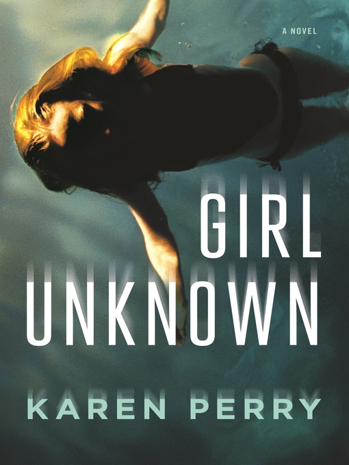 Title details for Girl Unknown by Karen Perry - Wait list