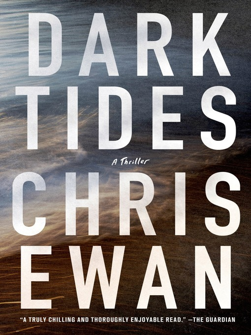 Title details for Dark Tides by Chris Ewan - Wait list