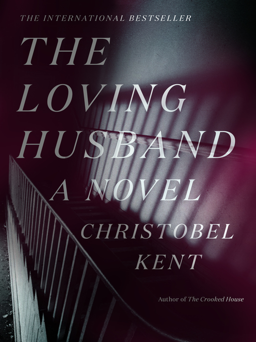 Title details for The Loving Husband by Christobel Kent - Wait list