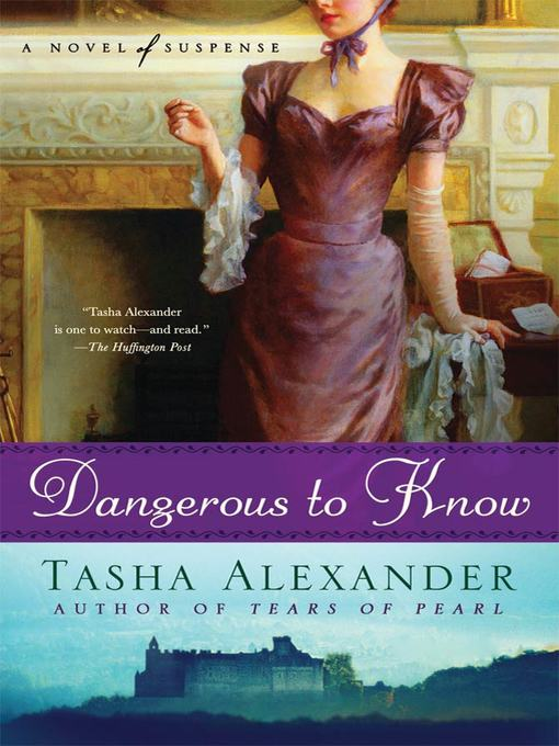 Title details for Dangerous to Know by Tasha Alexander - Wait list