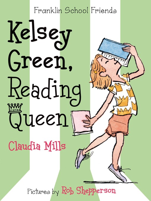 Title details for Kelsey Green, Reading Queen by Claudia Mills - Wait list