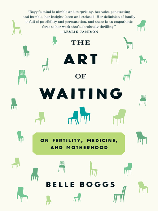 Title details for The Art of Waiting by Belle Boggs - Available