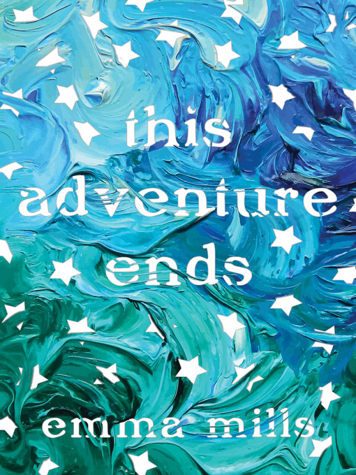 Title details for This Adventure Ends by Emma Mills - Available