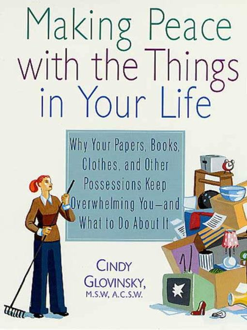 Title details for Making Peace with the Things in Your Life by Cindy Glovinsky - Wait list