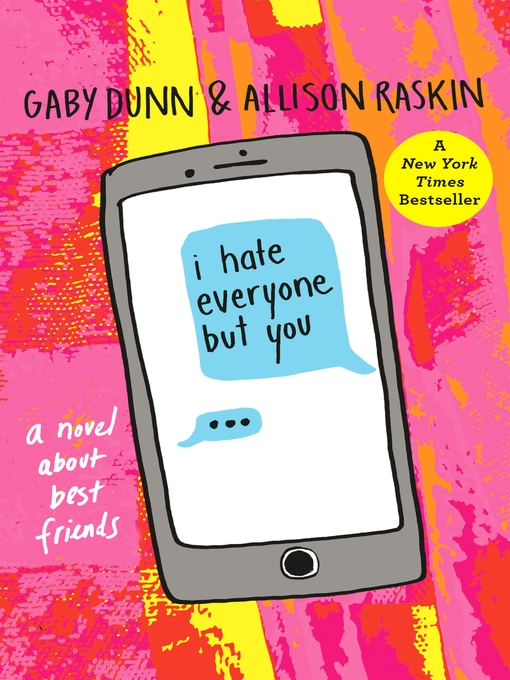 Title details for I Hate Everyone But You by Gaby Dunn - Available