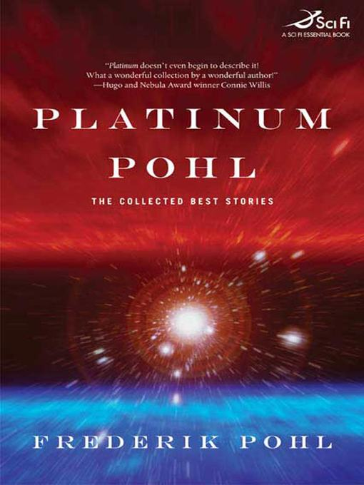 Title details for Platinum Pohl by Frederik Pohl - Wait list