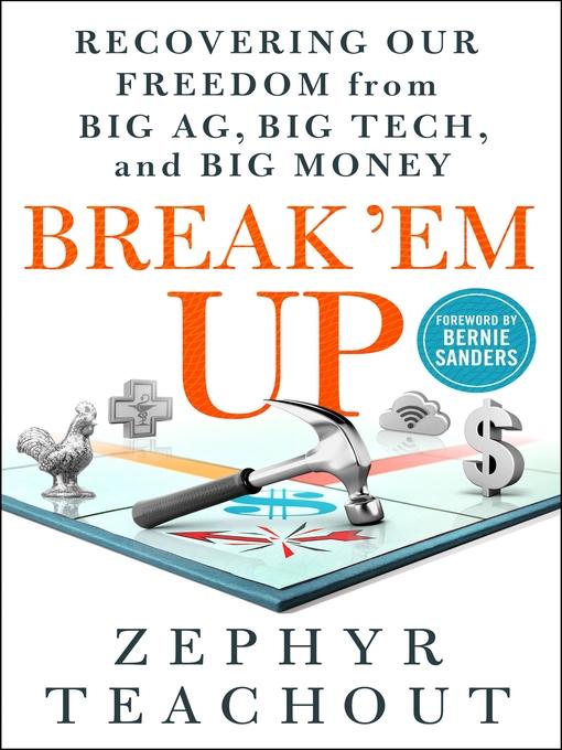 Title details for Break 'Em Up by Zephyr Teachout - Wait list