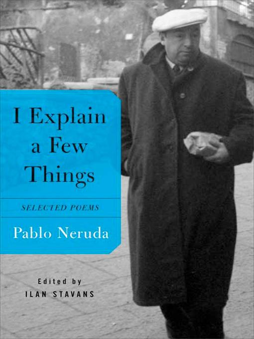 Title details for I Explain a Few Things by Pablo Neruda - Wait list
