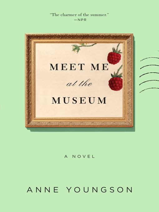Title details for Meet Me at the Museum by Anne Youngson - Wait list