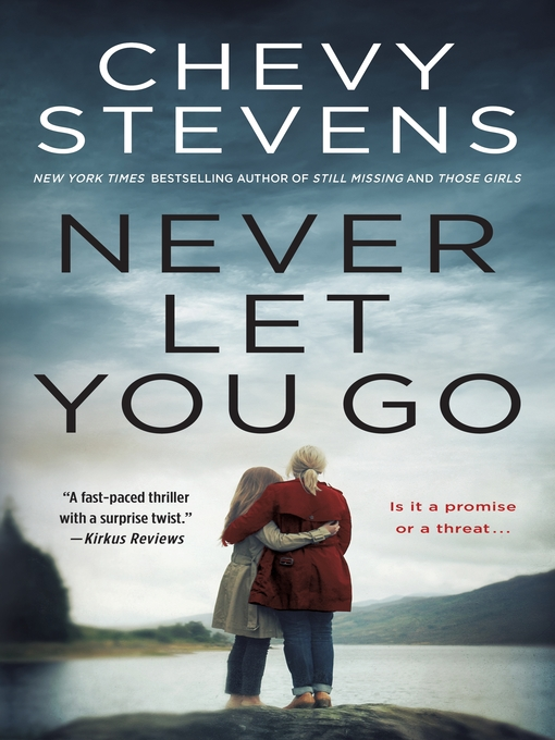 Title details for Never Let You Go by Chevy Stevens - Wait list