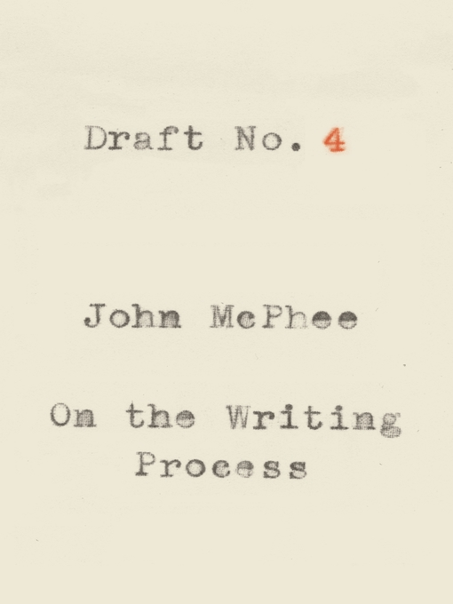 Title details for Draft No. 4 by John McPhee - Wait list