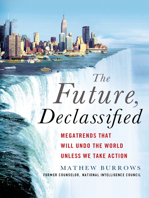 Title details for The Future, Declassified by Mathew Burrows - Wait list