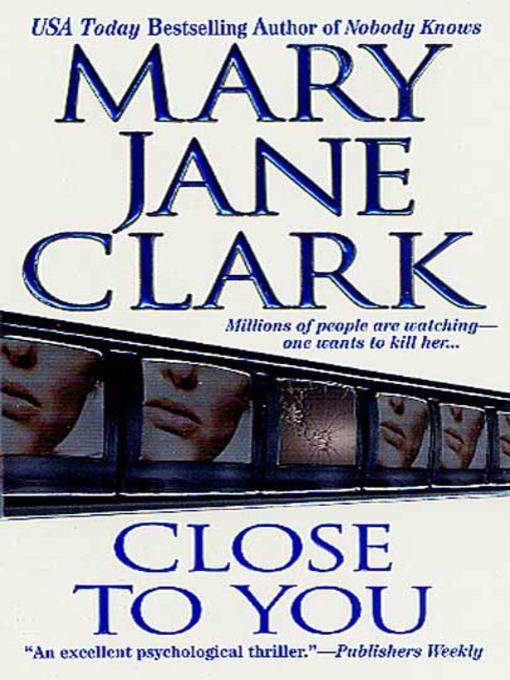 Title details for Close to You by Mary Jane Clark - Available