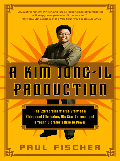 Title details for A Kim Jong-Il Production by Paul Fischer - Available