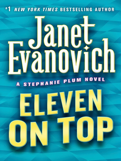 Title details for Eleven on Top by Janet Evanovich - Available