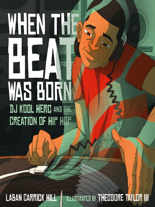 Title details for When the Beat Was Born by Laban Carrick Hill - Wait list