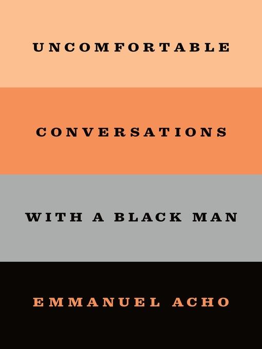 Title details for Uncomfortable Conversations with a Black Man by Emmanuel Acho - Wait list