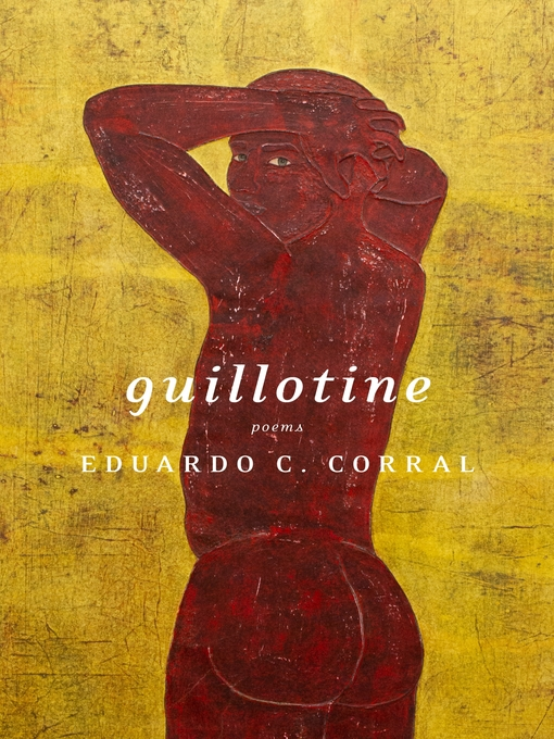 Title details for Guillotine by Eduardo C. Corral - Available
