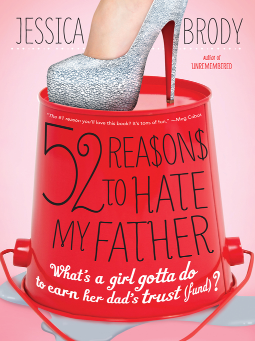 Title details for 52 Reasons to Hate My Father by Jessica Brody - Wait list