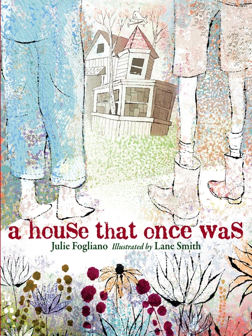 Title details for A House That Once Was by Julie Fogliano - Wait list