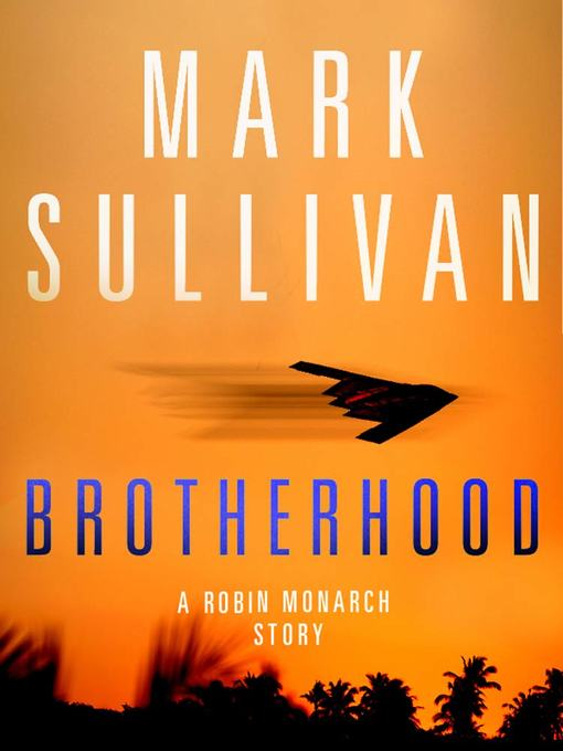 Title details for Brotherhood by Mark Sullivan - Wait list