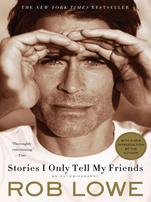 Title details for Stories I Only Tell My Friends by Rob Lowe - Available