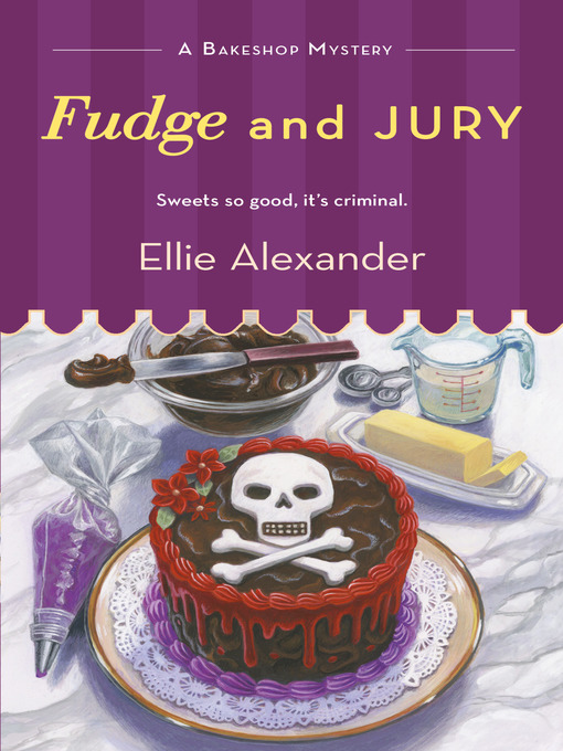 Title details for Fudge and Jury by Ellie Alexander - Wait list