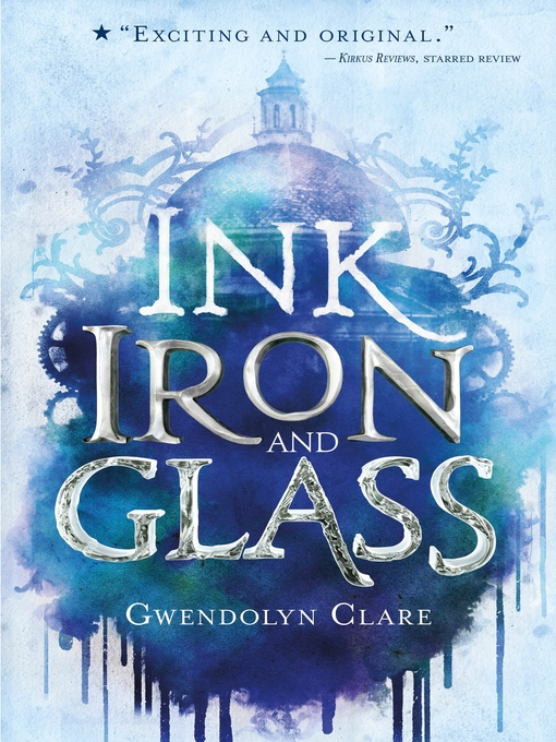 Title details for Ink, Iron, and Glass Series, Book 1 by Gwendolyn Clare - Available