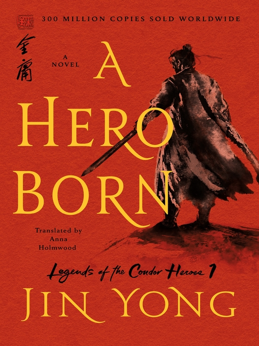 Title details for A Hero Born--The Definitive Edition by Jin Yong - Available