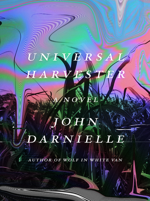 Title details for Universal Harvester by John Darnielle - Available