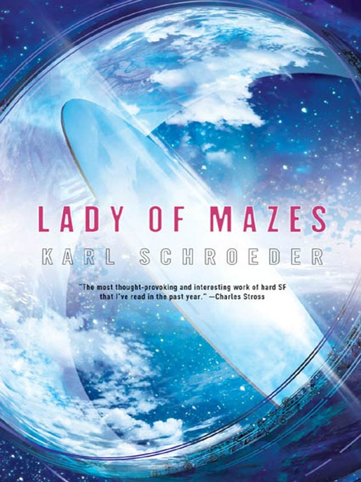 Title details for Lady of Mazes by Karl Schroeder - Available