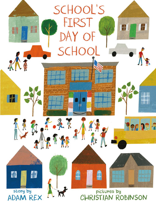 Détails du titre pour School's First Day of School par Adam Rex - Disponible