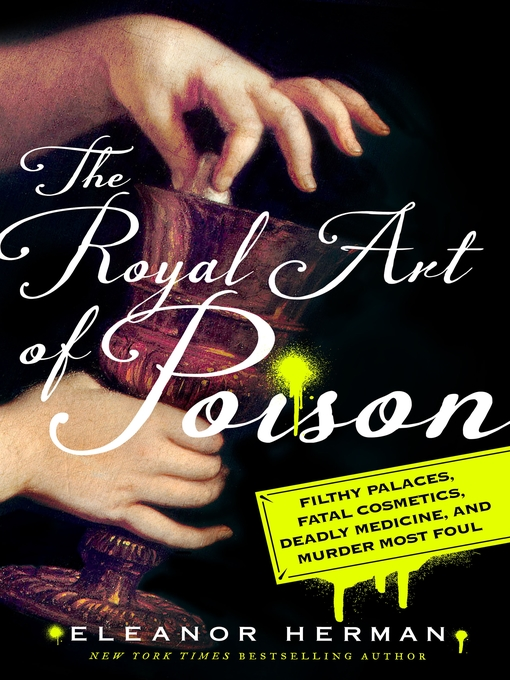 Title details for The Royal Art of Poison by Eleanor Herman - Wait list