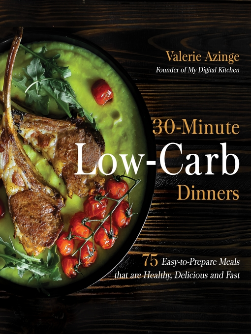 Title details for 30-Minute Low-Carb Dinners by Valerie Azinge - Wait list