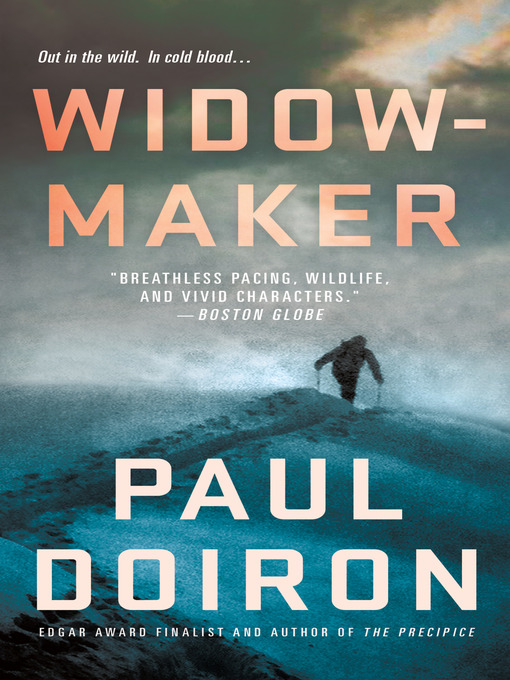 Title details for Widowmaker by Paul Doiron - Available