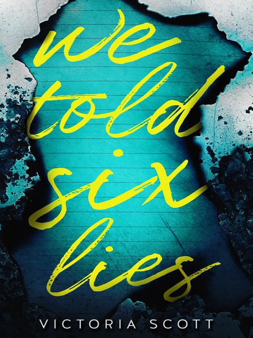 Title details for We Told Six Lies by Victoria Scott - Available